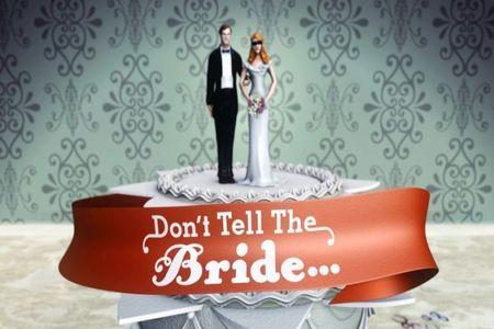 Newly-engaged? Don't Tell the Bride is looking for couples to take part