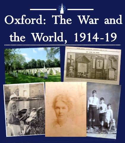 Oxford: The War and the World 1914-1919 Exhibition